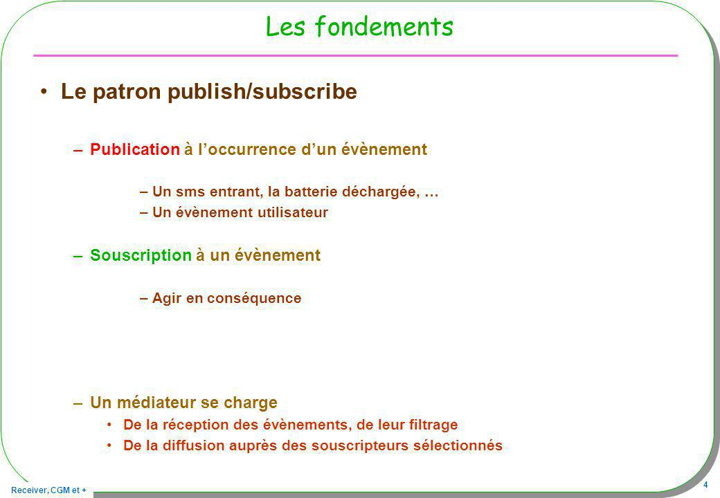 Les fondements Le patron publish/subscribe