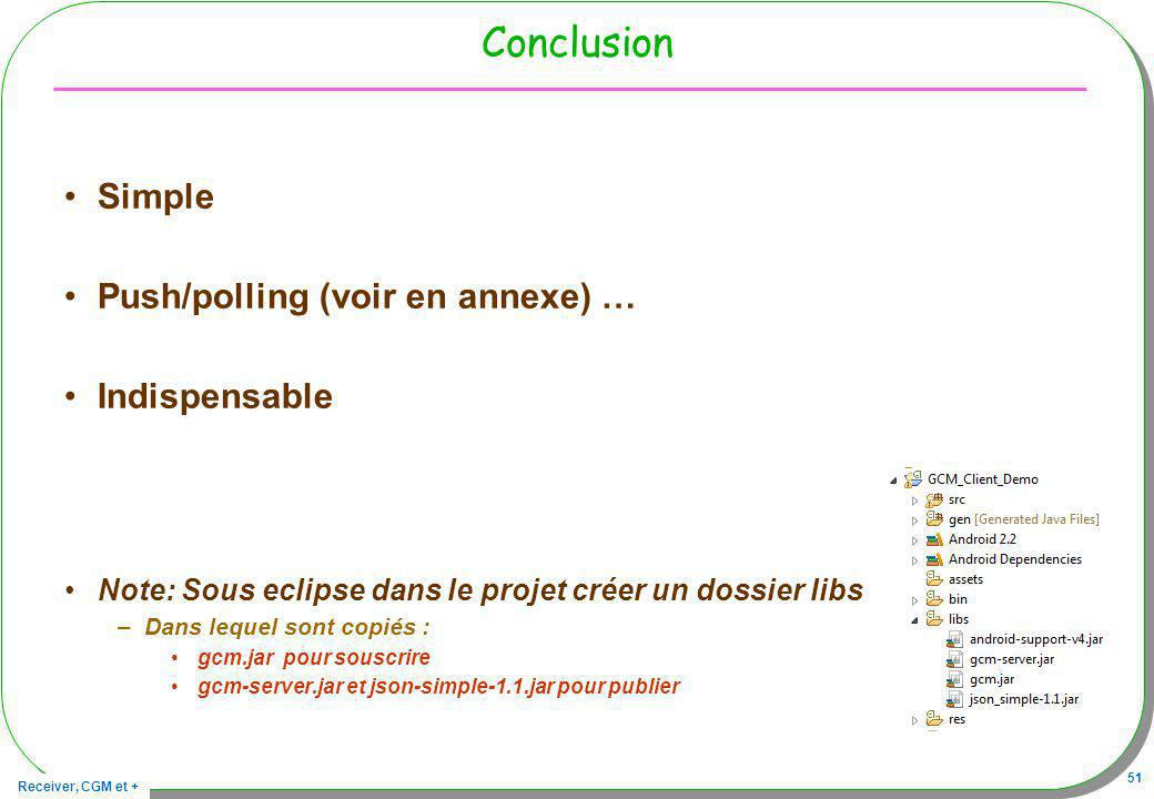 Conclusion Simple Push/polling (voir en annexe) … Indispensable