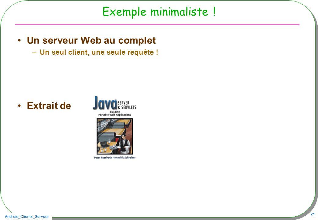 Exemple minimaliste ! Un serveur Web au complet Extrait de