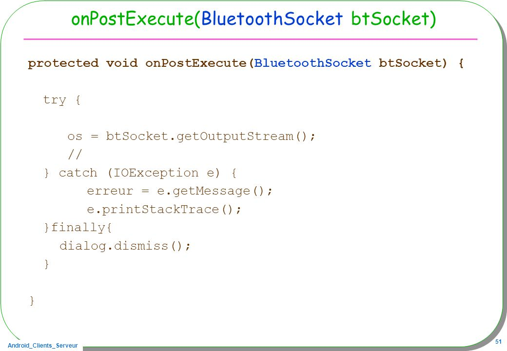 onPostExecute(BluetoothSocket btSocket)