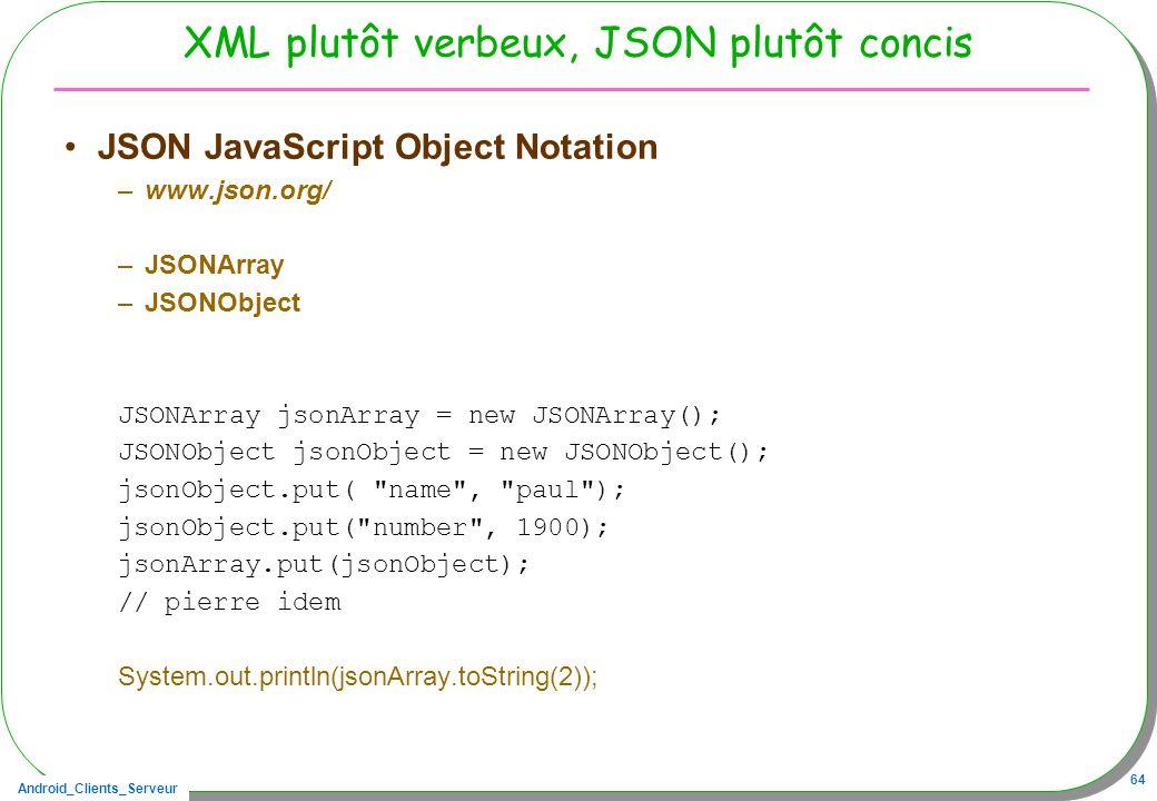 XML plutôt verbeux, JSON plutôt concis