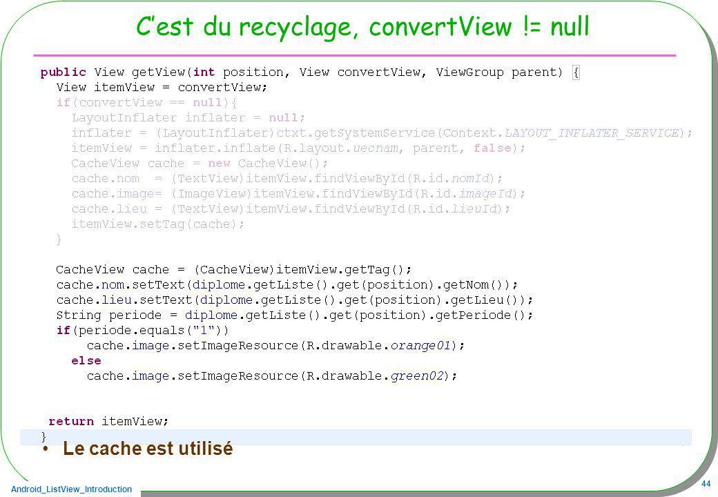 C'est du recyclage, convertView != null