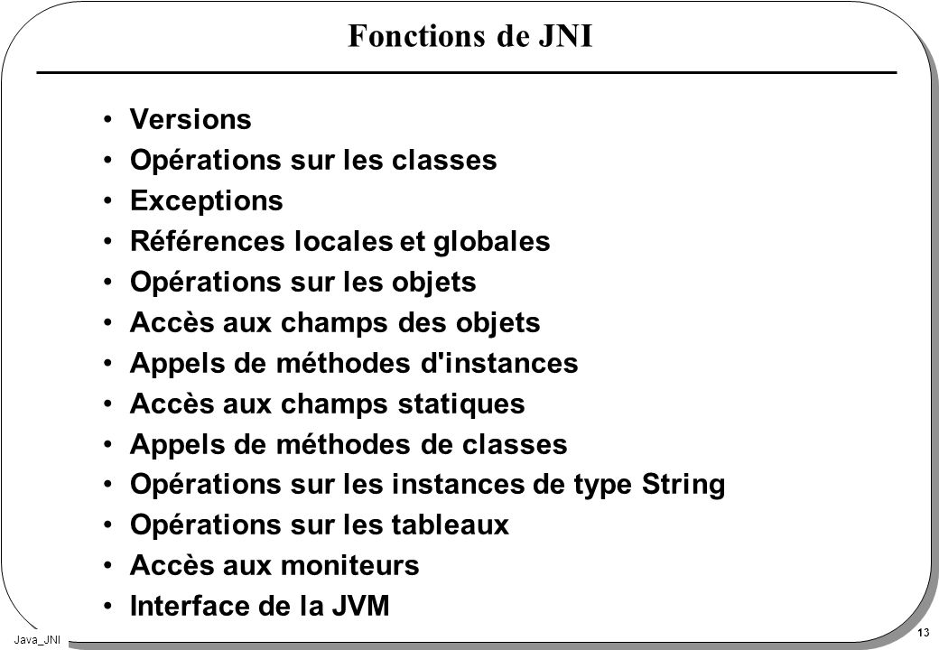 Fonctions de JNI Versions Opérations sur les classes Exceptions