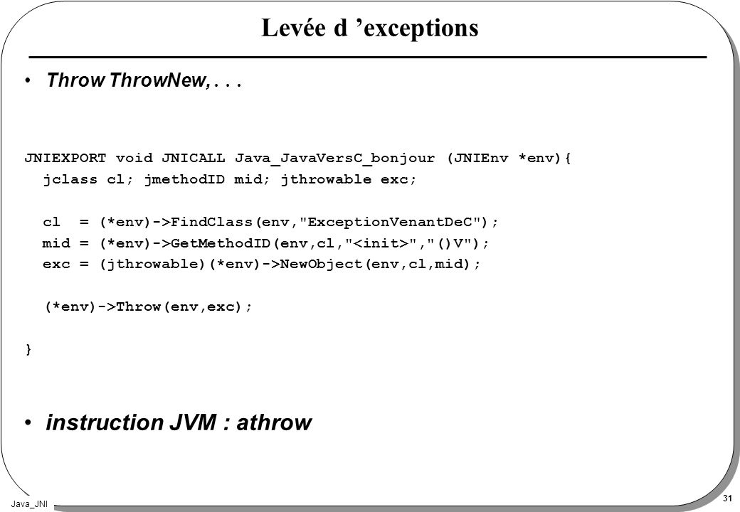 Levée d 'exceptions instruction JVM : athrow Throw ThrowNew,...