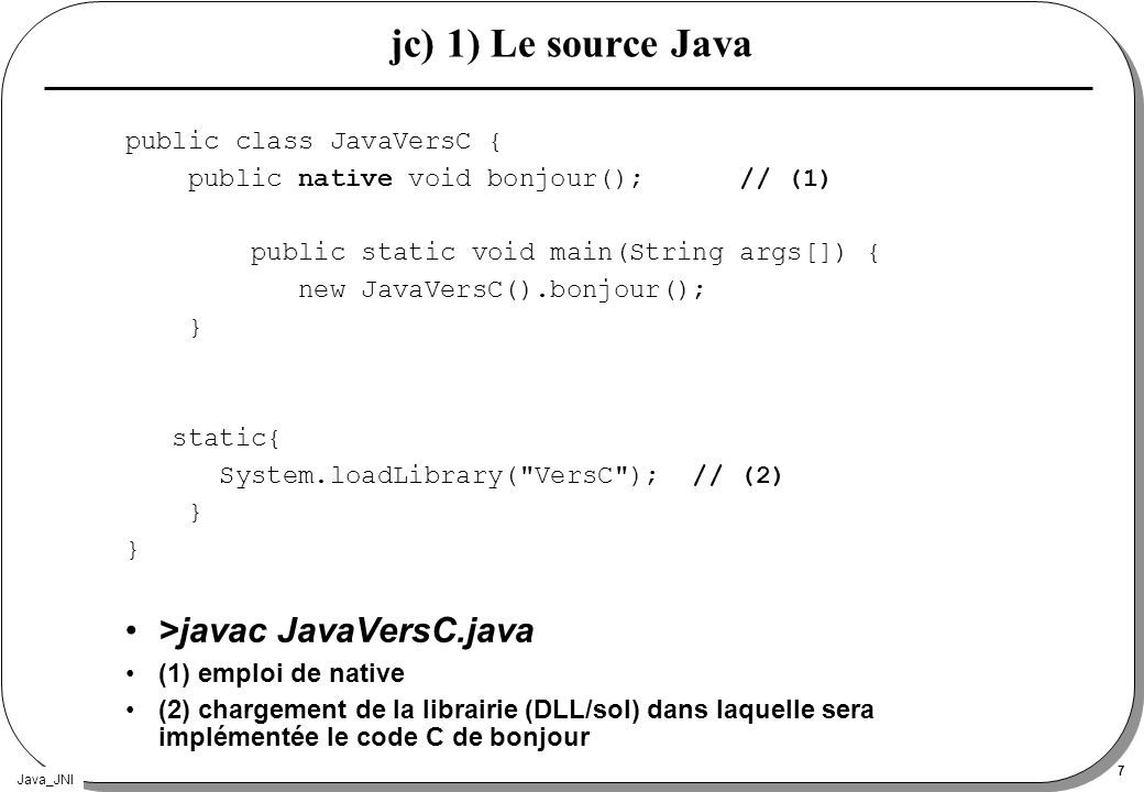 jc) 1) Le source Java >javac JavaVersC.java