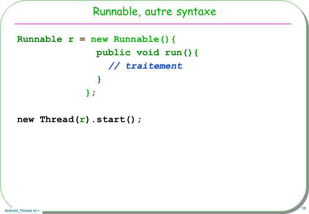 Runnable, autre syntaxe
