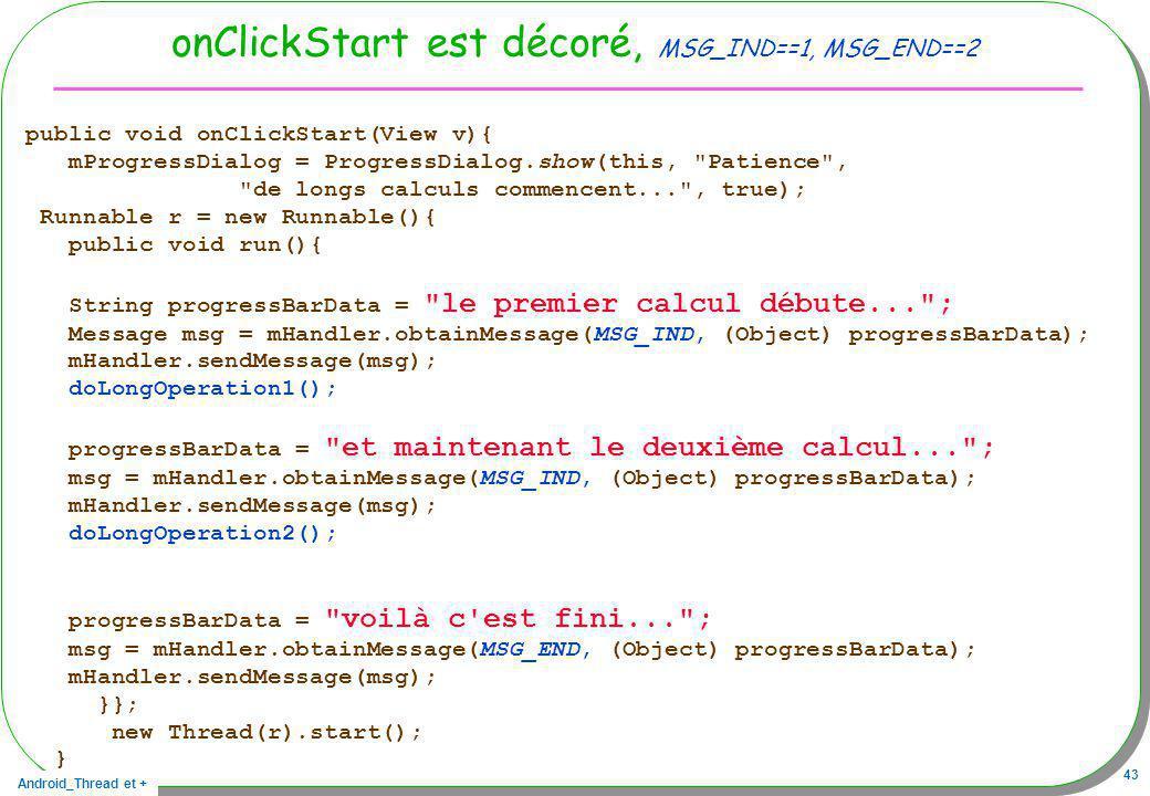 onClickStart est décoré, MSG_IND==1, MSG_END==2