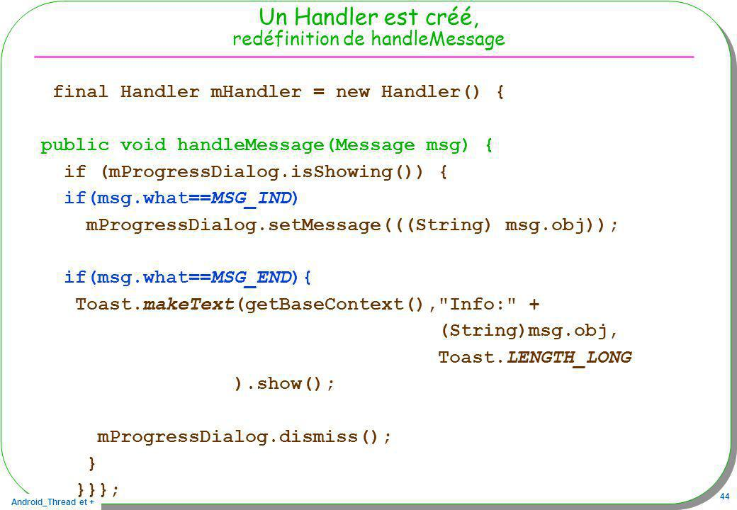 Un Handler est créé, redéfinition de handleMessage