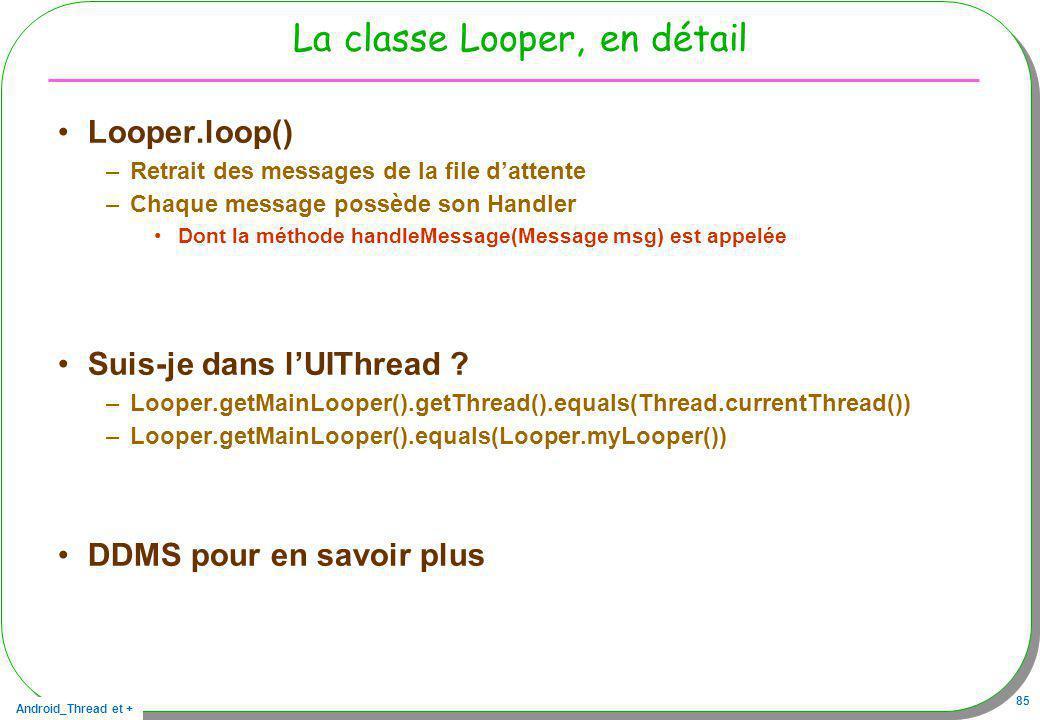 La classe Looper, en détail