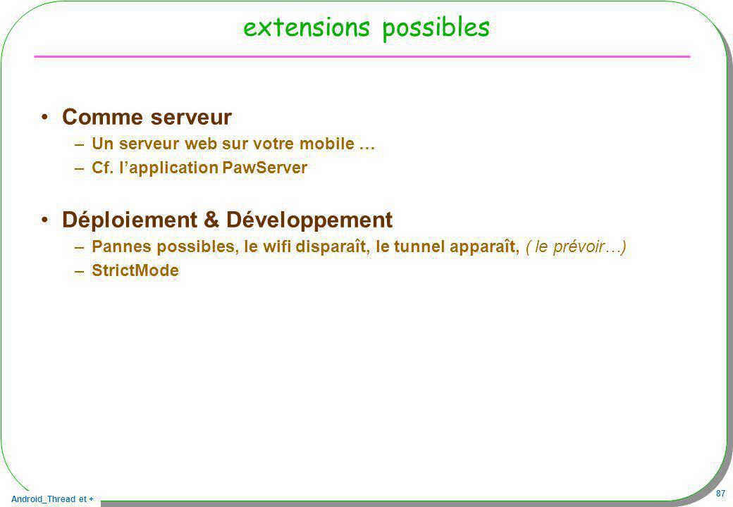 extensions possibles Comme serveur Déploiement & Développement