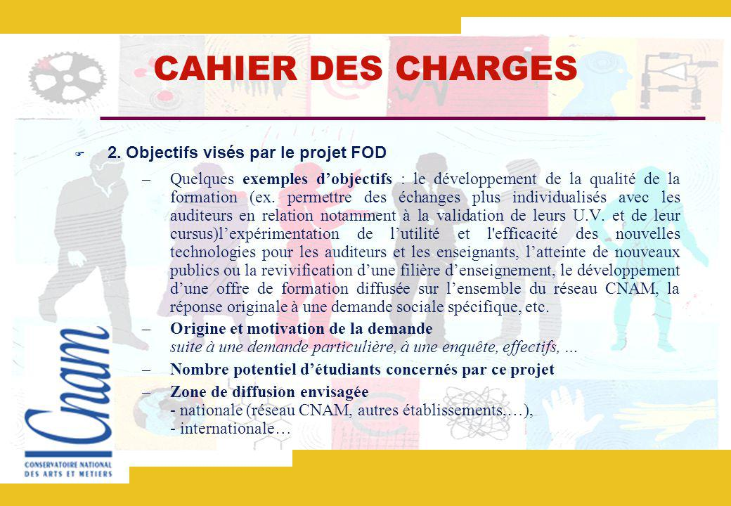 CAHIER DES CHARGES 2. Objectifs visés par le projet FOD