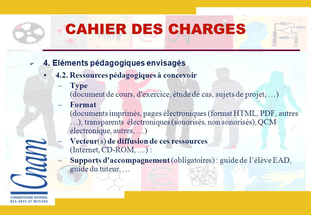 CAHIER DES CHARGES 4. Eléments pédagogiques envisagés