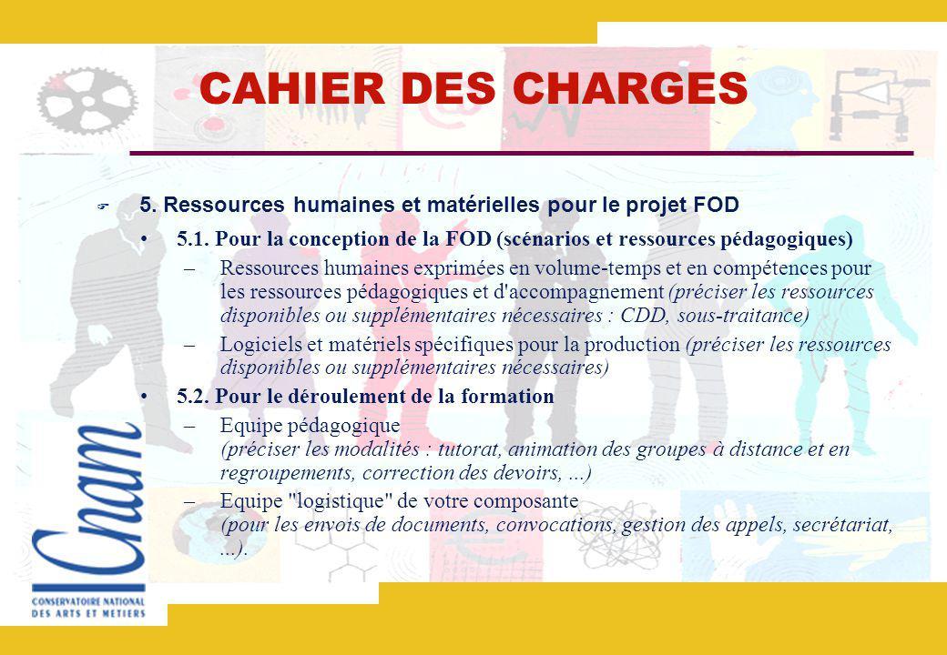 CAHIER DES CHARGES 5. Ressources humaines et matérielles pour le projet FOD.