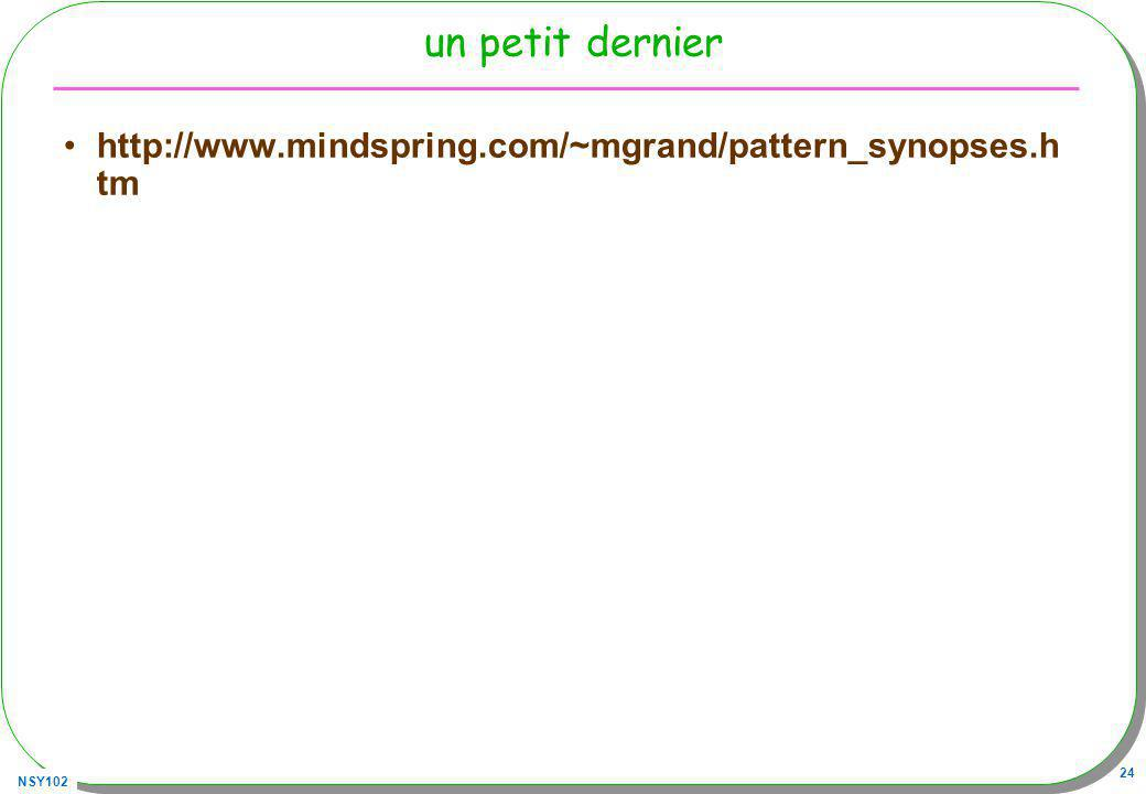 un petit dernier http://www.mindspring.com/~mgrand/pattern_synopses.htm