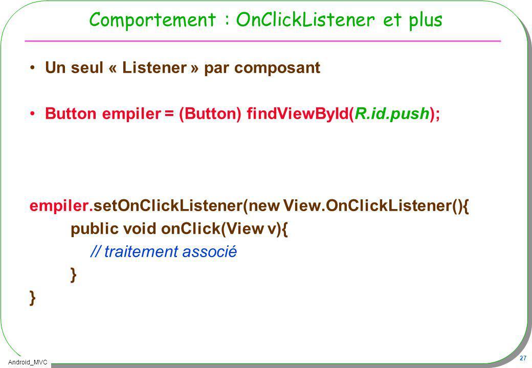Comportement : OnClickListener et plus