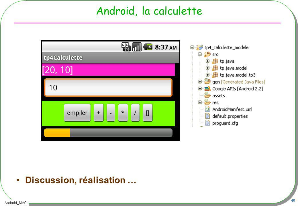 Android, la calculette Discussion, réalisation …
