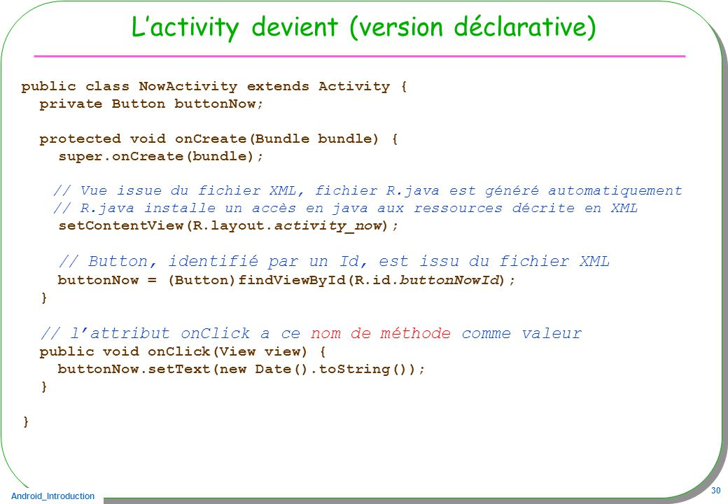 L'activity devient (version déclarative)