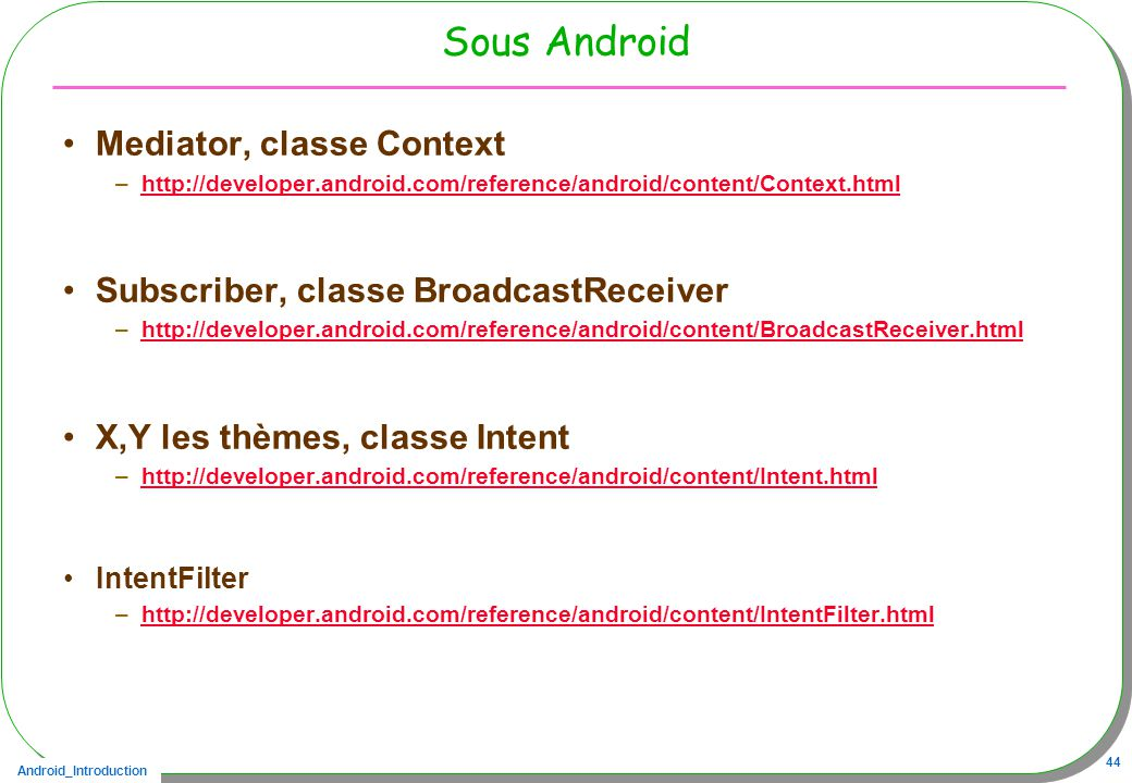 Sous Android Mediator, classe Context