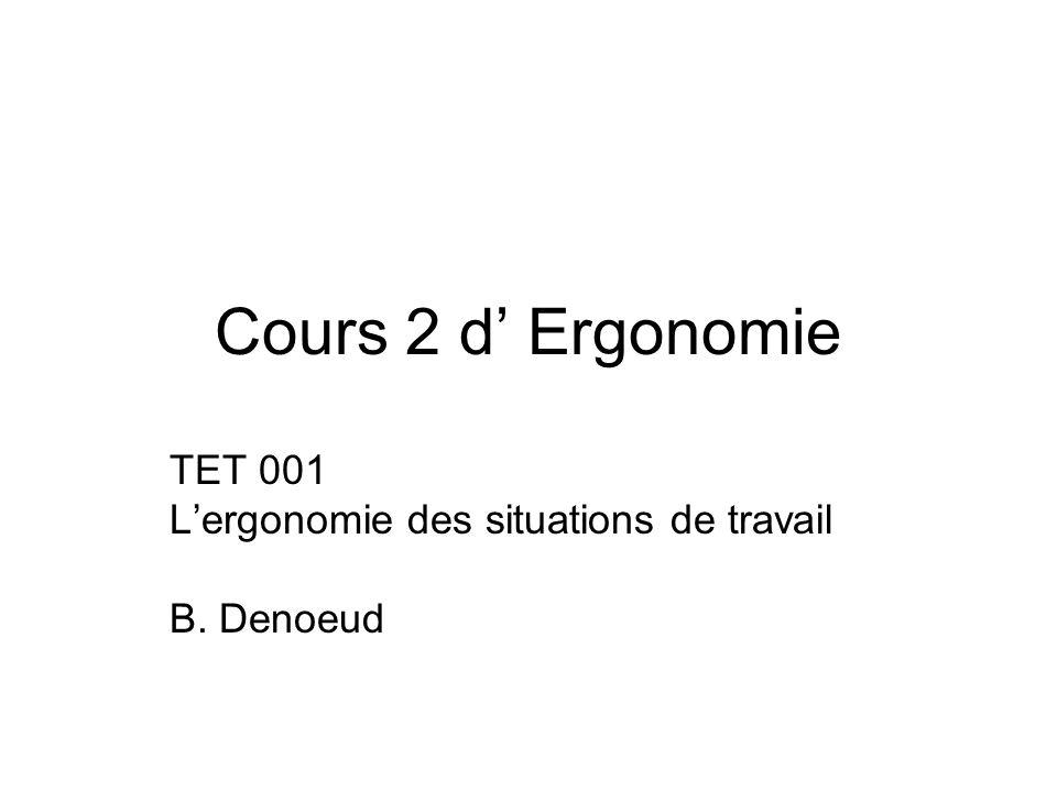 TET 001 L'ergonomie des situations de travail B. Denoeud