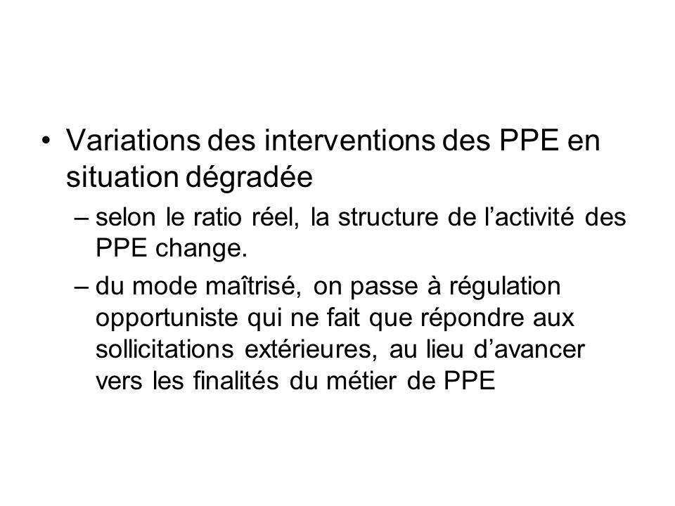 Variations des interventions des PPE en situation dégradée