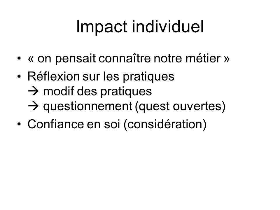 Impact individuel « on pensait connaître notre métier »