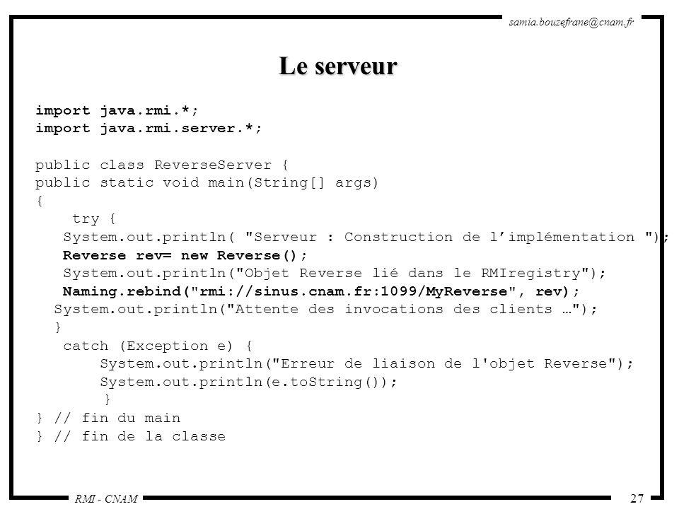 Le serveur import java.rmi.*; import java.rmi.server.*;
