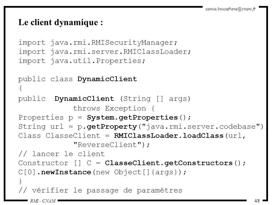 Le client dynamique : import java.rmi.RMISecurityManager;