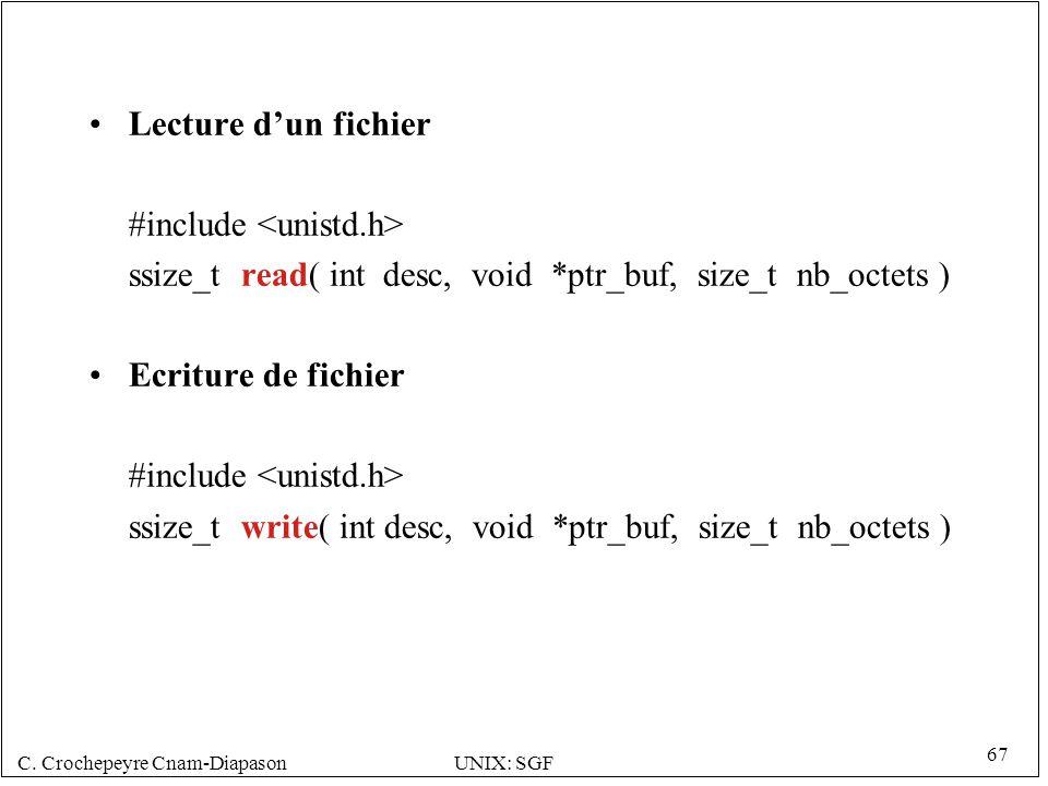 Lecture d'un fichier #include <unistd.h> ssize_t read( int desc, void *ptr_buf, size_t nb_octets )