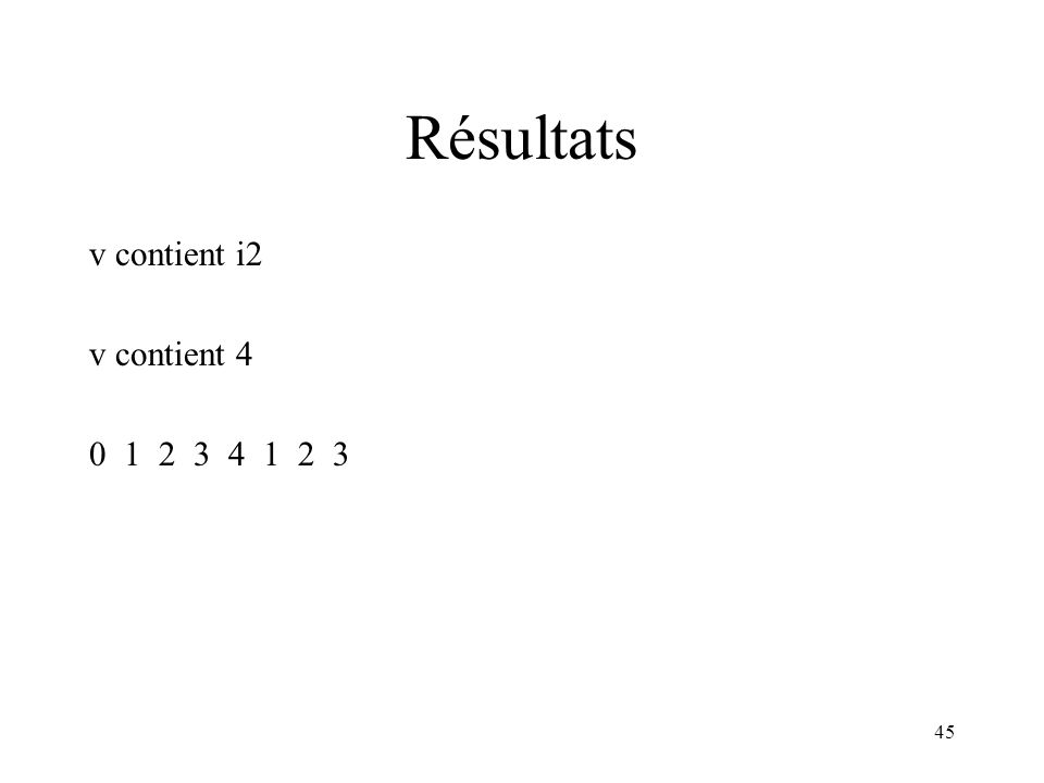 Résultats v contient i2 v contient 4 0 1 2 3 4 1 2 3