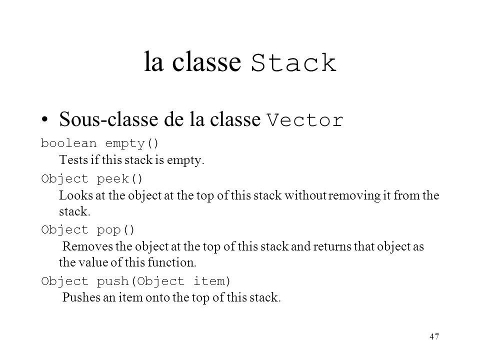 la classe Stack Sous-classe de la classe Vector