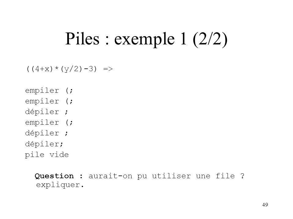 Piles : exemple 1 (2/2) ((4+x)*(y/2)-3) => empiler (; dépiler ;