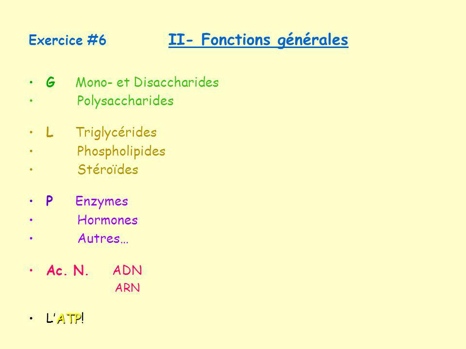 Exercice #6 II- Fonctions générales