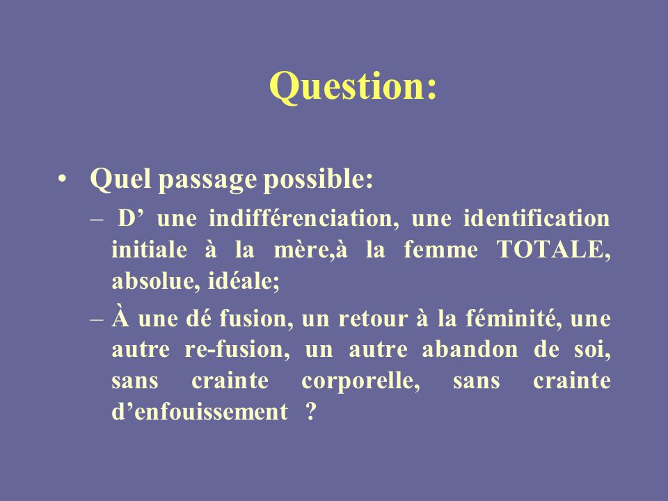 Question: Quel passage possible: