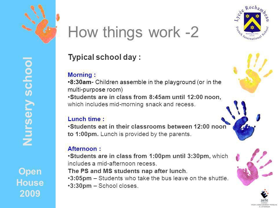 How things work -2 Nursery school Open House 2009 Typical school day :
