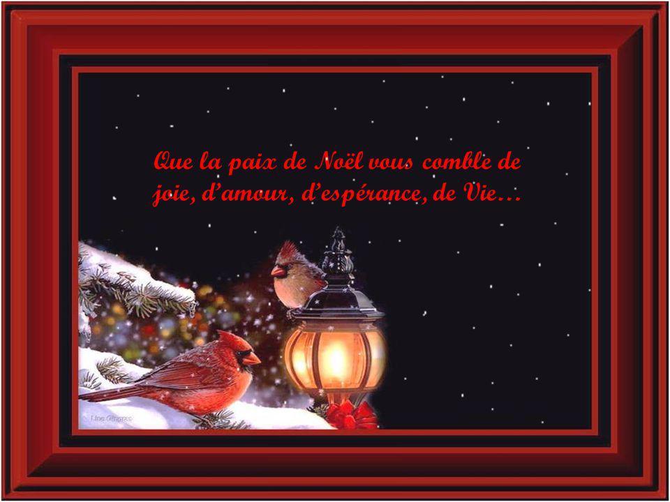 Que la paix de Noël vous comble de joie, d'amour, d'espérance, de Vie…