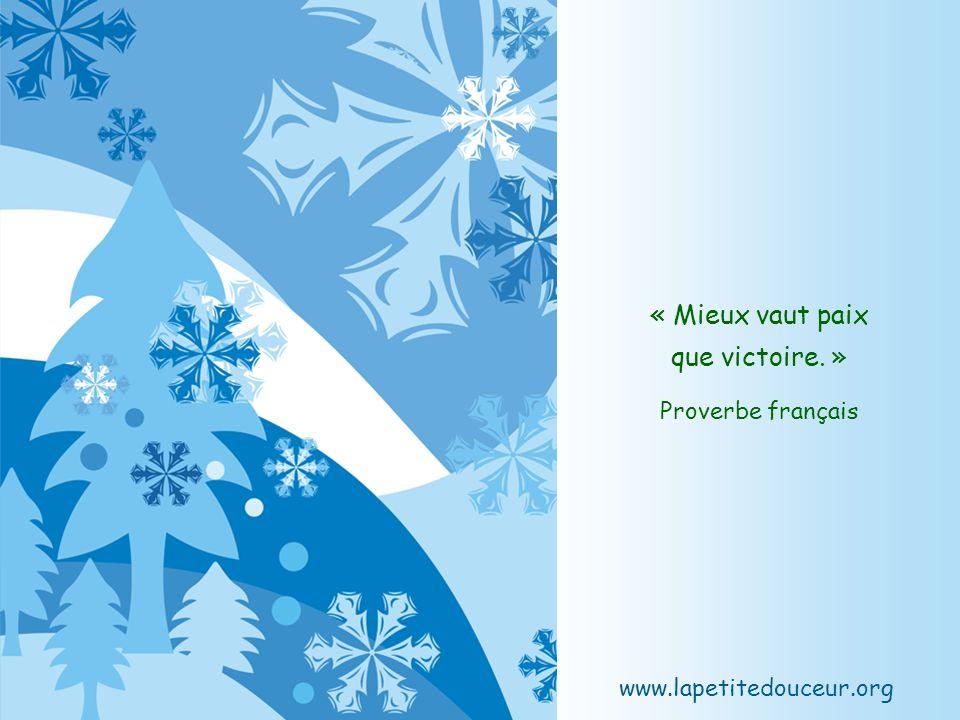 « Mieux vaut paix que victoire. » Proverbe français