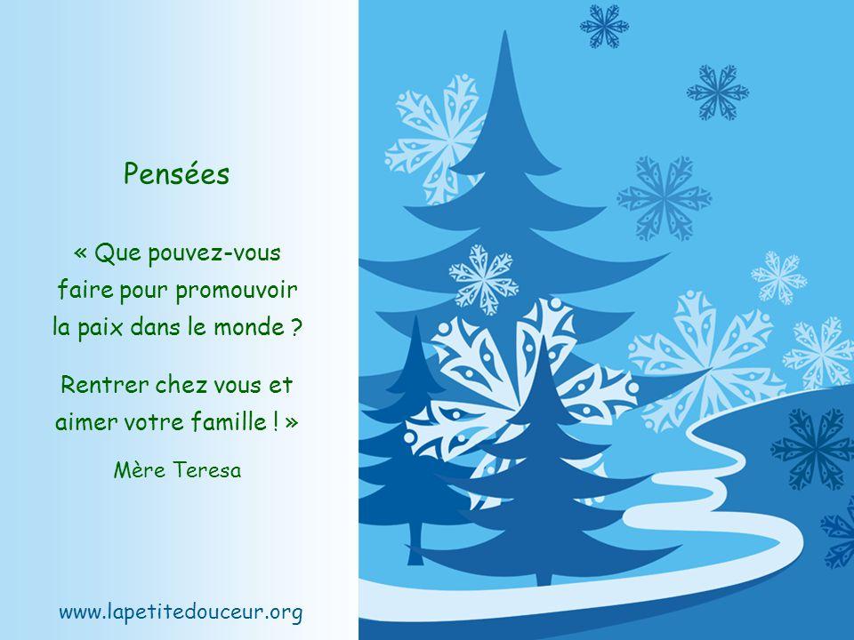 Pensées « Que pouvez-vous faire pour promouvoir la paix dans le monde Rentrer chez vous et aimer votre famille ! »