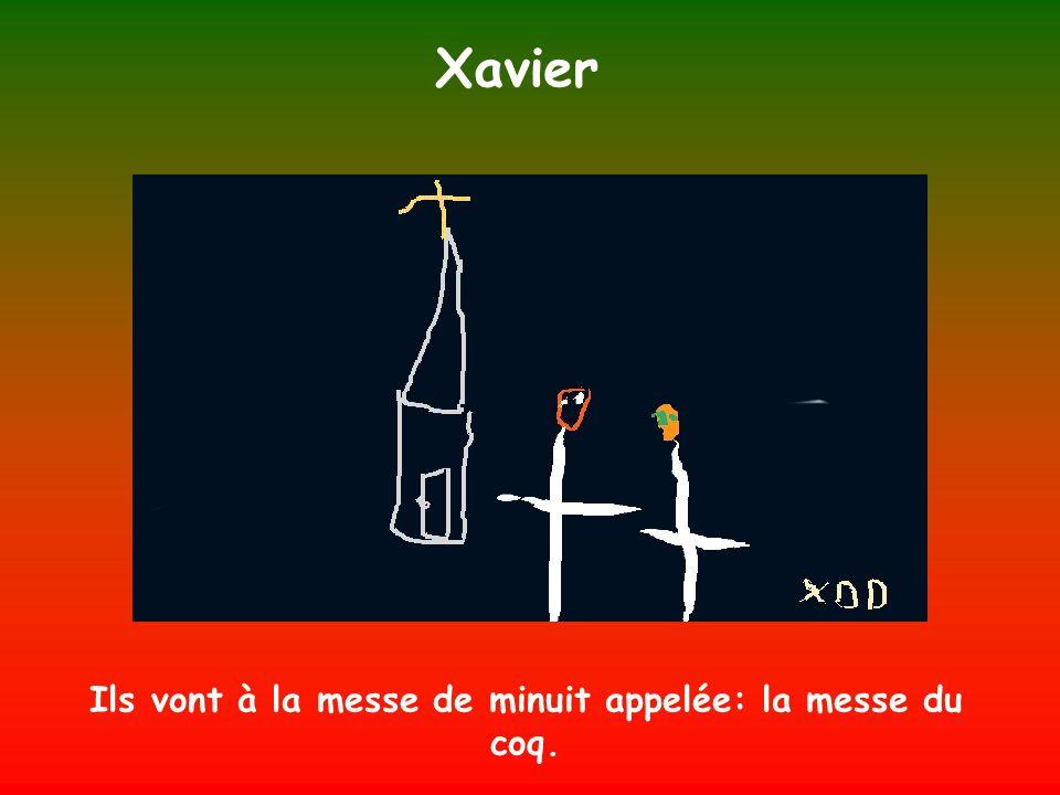 Ils vont à la messe de minuit appelée: la messe du coq.