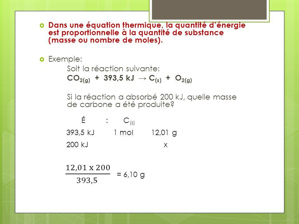 Dans une équation thermique, la quantité d'énergie est proportionnelle à la quantité de substance (masse ou nombre de moles).