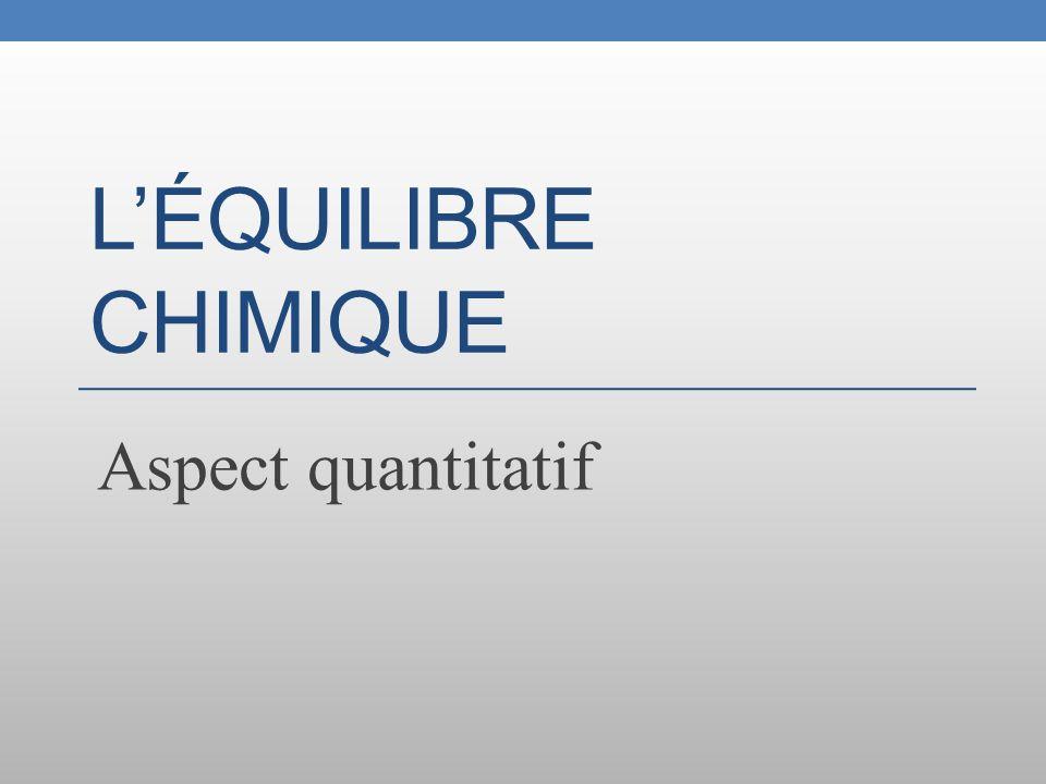 L'Équilibre chimique Aspect quantitatif