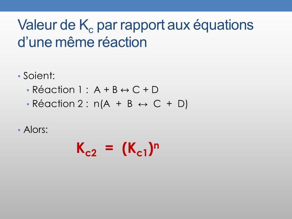 Valeur de Kc par rapport aux équations d'une même réaction