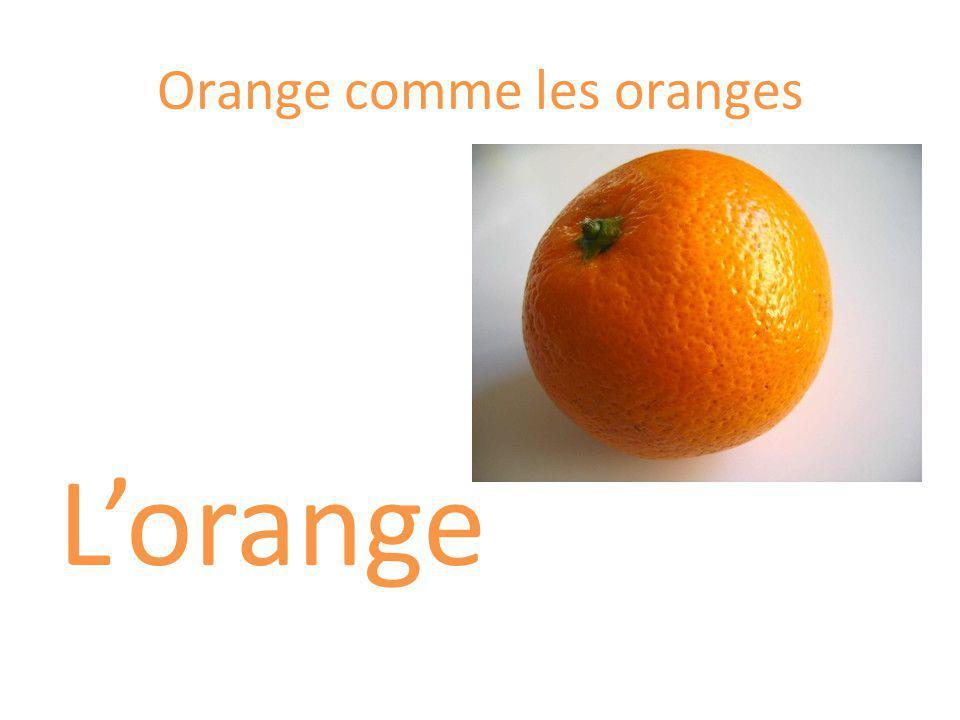 Orange comme les oranges