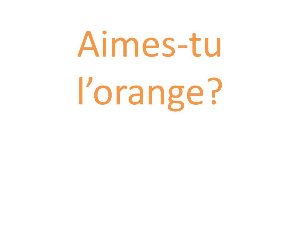 Aimes-tu l'orange