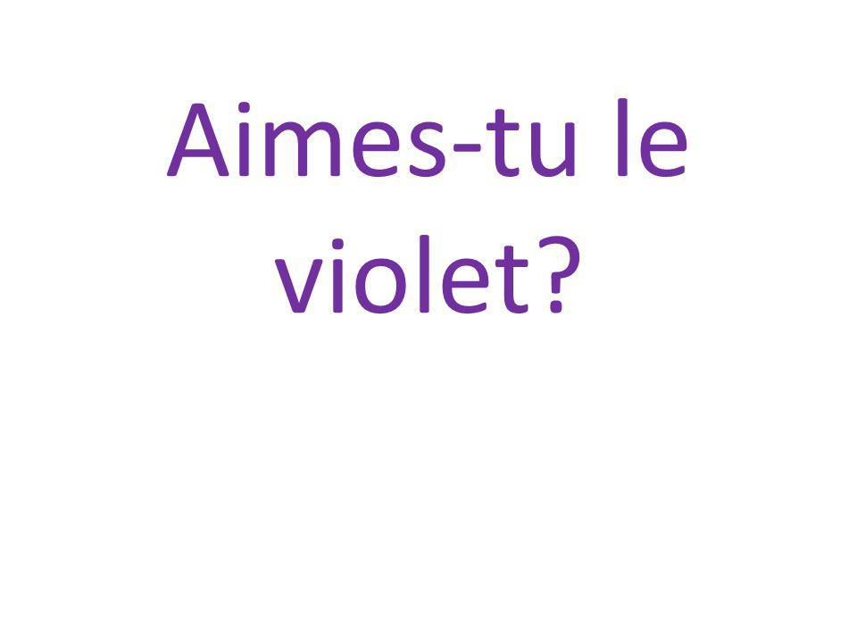 Aimes-tu le violet