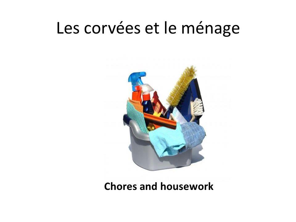 Les corvées et le ménage
