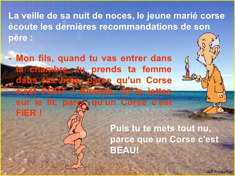 Puis tu te mets tout nu, parce que un Corse c est BEAU!