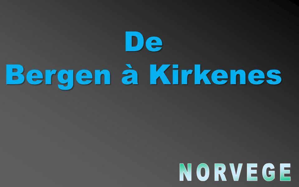 De Bergen à Kirkenes NORVEGE