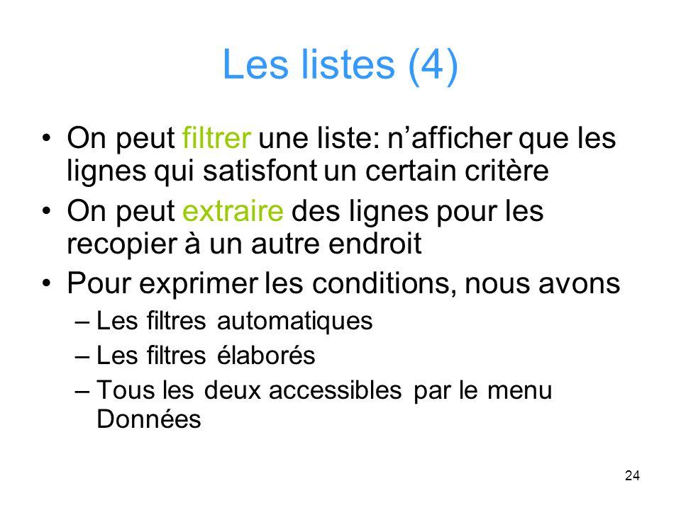 Les listes (4) On peut filtrer une liste: n'afficher que les lignes qui satisfont un certain critère.