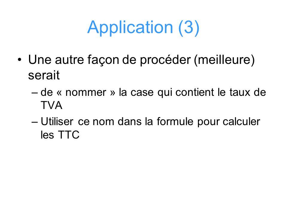 Application (3) Une autre façon de procéder (meilleure) serait