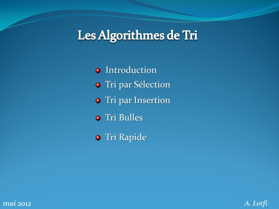 Les Algorithmes de Tri Introduction Tri par Sélection